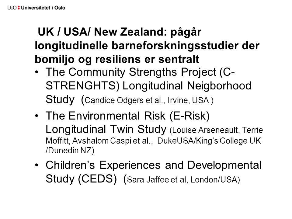 UK / USA/ New Zealand: pågår longitudinelle barneforskningsstudier der bomiljo og resiliens er sentralt