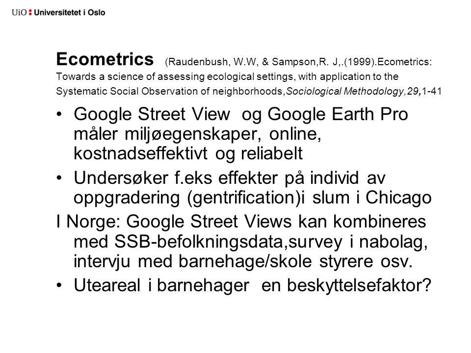 Ecometrics (Raudenbush, W. W, & Sampson,R. J,. (1999)
