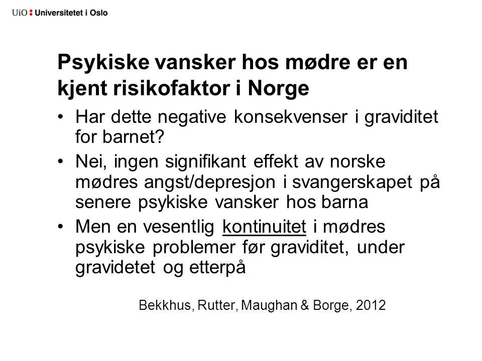 Psykiske vansker hos mødre er en kjent risikofaktor i Norge