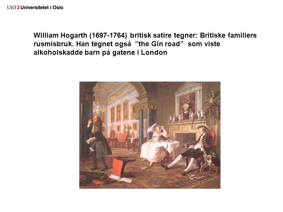 William Hogarth (1697-1764) britisk satire tegner: Britiske familiers rusmisbruk.