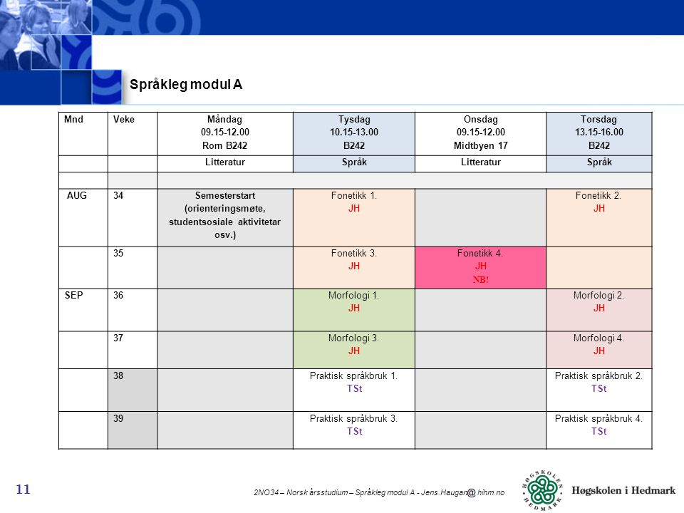 Semesterstart (orienteringsmøte, studentsosiale aktivitetar osv.)