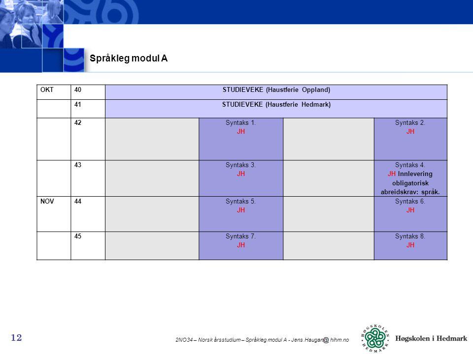 STUDIEVEKE (Haustferie Oppland) STUDIEVEKE (Haustferie Hedmark)