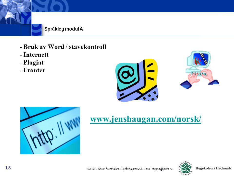 Språkleg modul A - Bruk av Word / stavekontroll - Internett - Plagiat - Fronter www.jenshaugan.com/norsk/