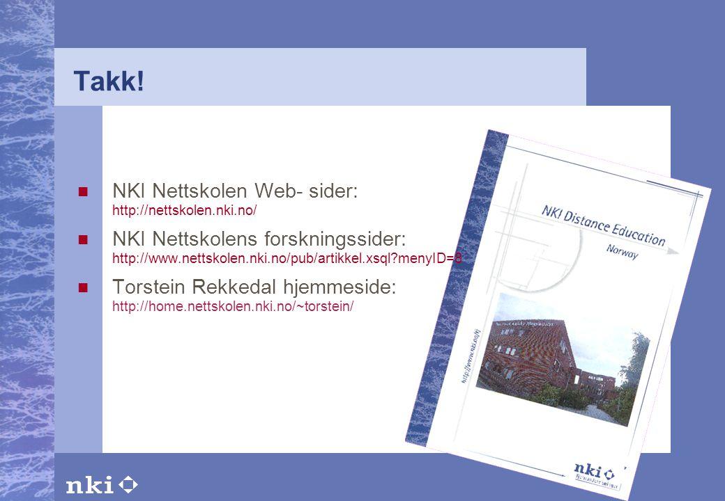Takk! NKI Nettskolen Web- sider: http://nettskolen.nki.no/