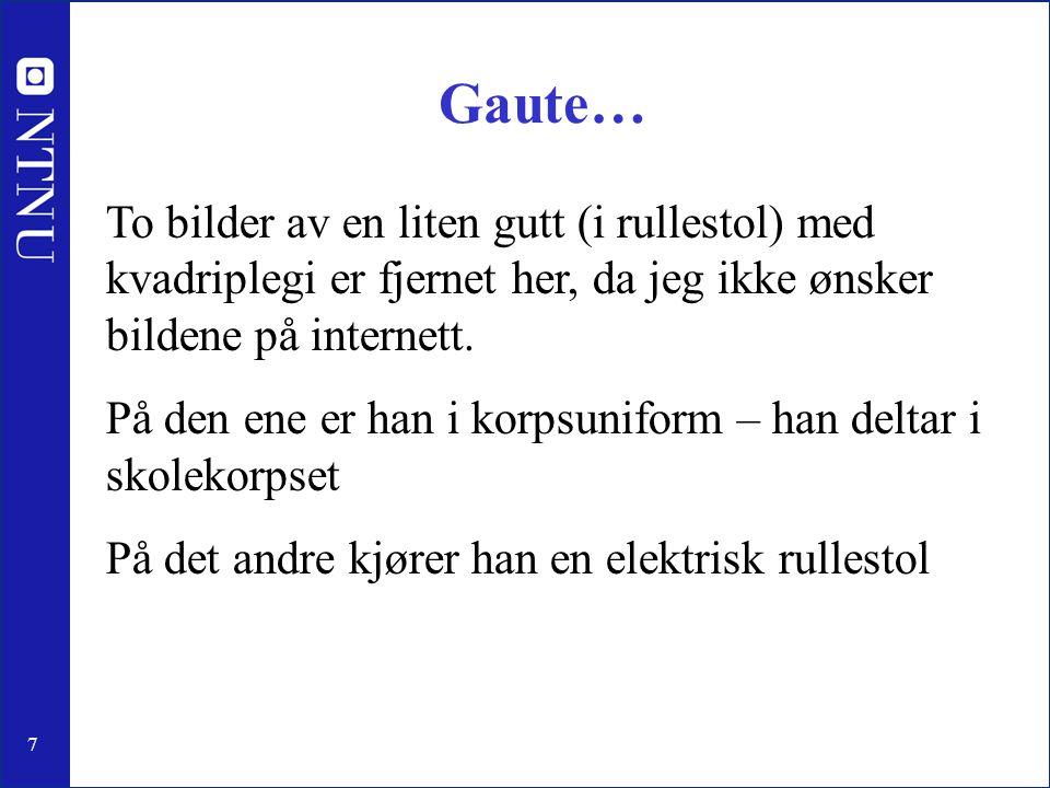 Gaute… To bilder av en liten gutt (i rullestol) med kvadriplegi er fjernet her, da jeg ikke ønsker bildene på internett.