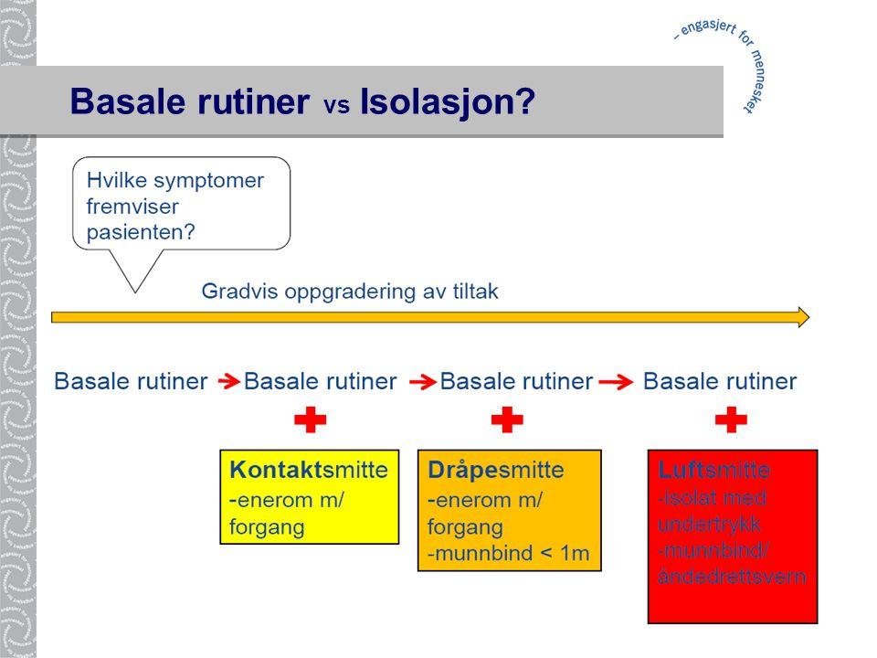 Basale rutiner vs Isolasjon