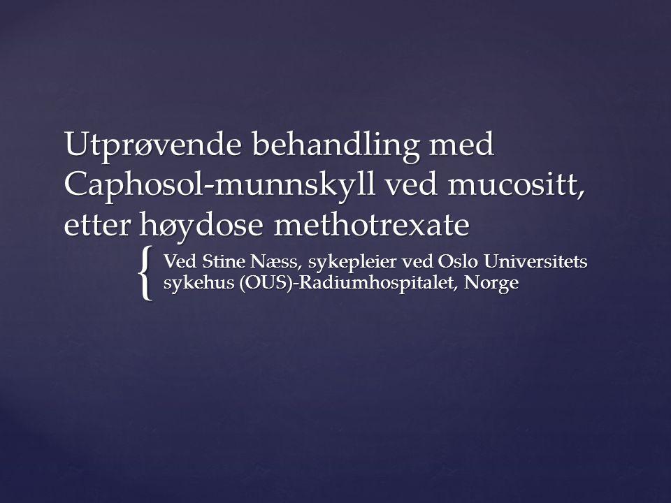 Utprøvende behandling med Caphosol-munnskyll ved mucositt, etter høydose methotrexate