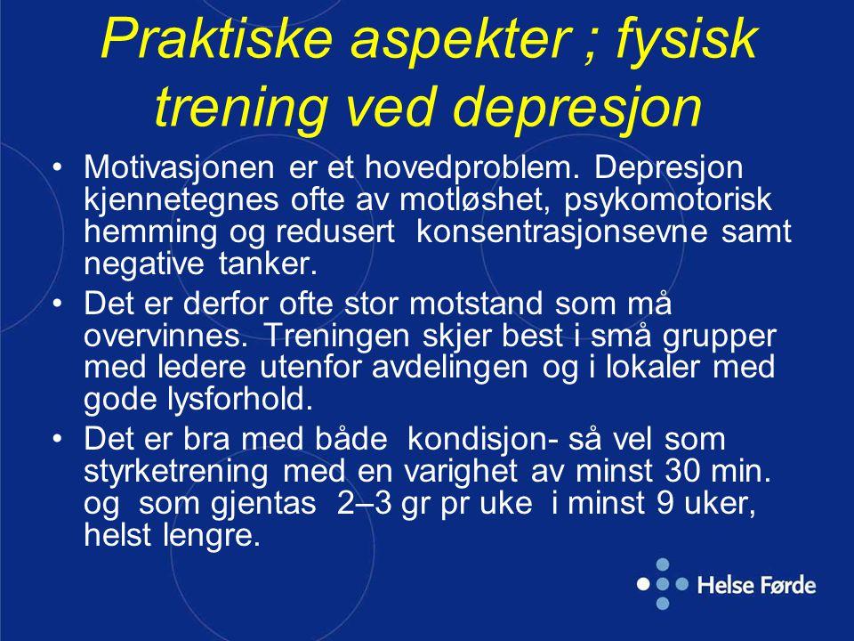 Praktiske aspekter ; fysisk trening ved depresjon