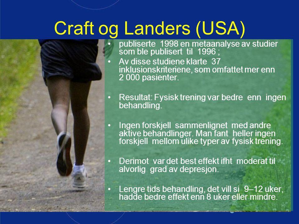 Craft og Landers (USA) publiserte 1998 en metaanalyse av studier som ble publisert til 1996 ;