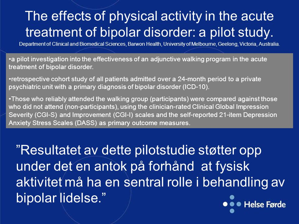 The effects of physical activity in the acute treatment of bipolar disorder: a pilot study.