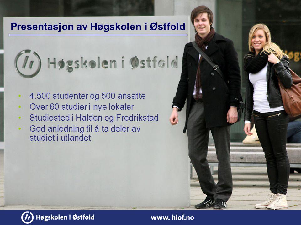 Presentasjon av Høgskolen i Østfold