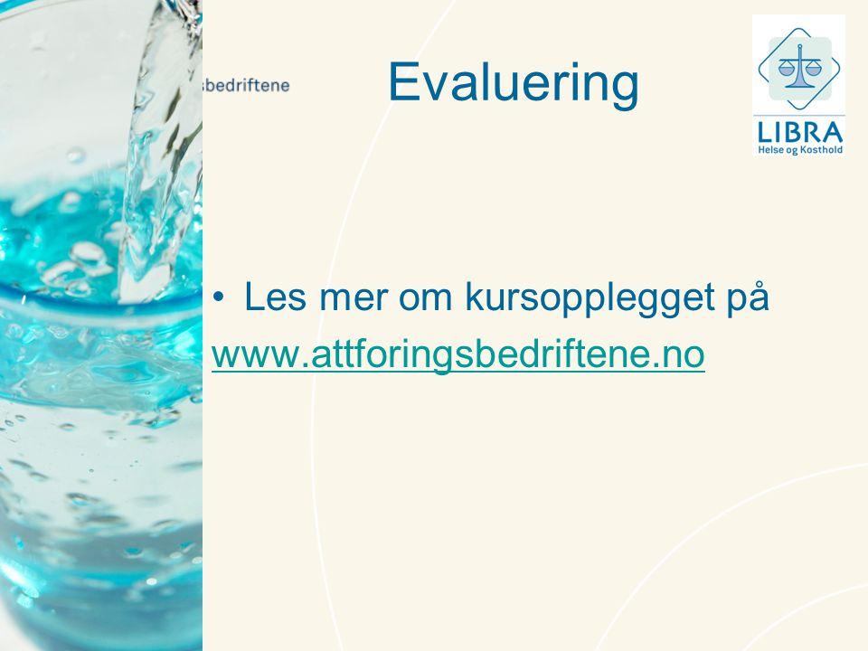 Evaluering Les mer om kursopplegget på www.attforingsbedriftene.no