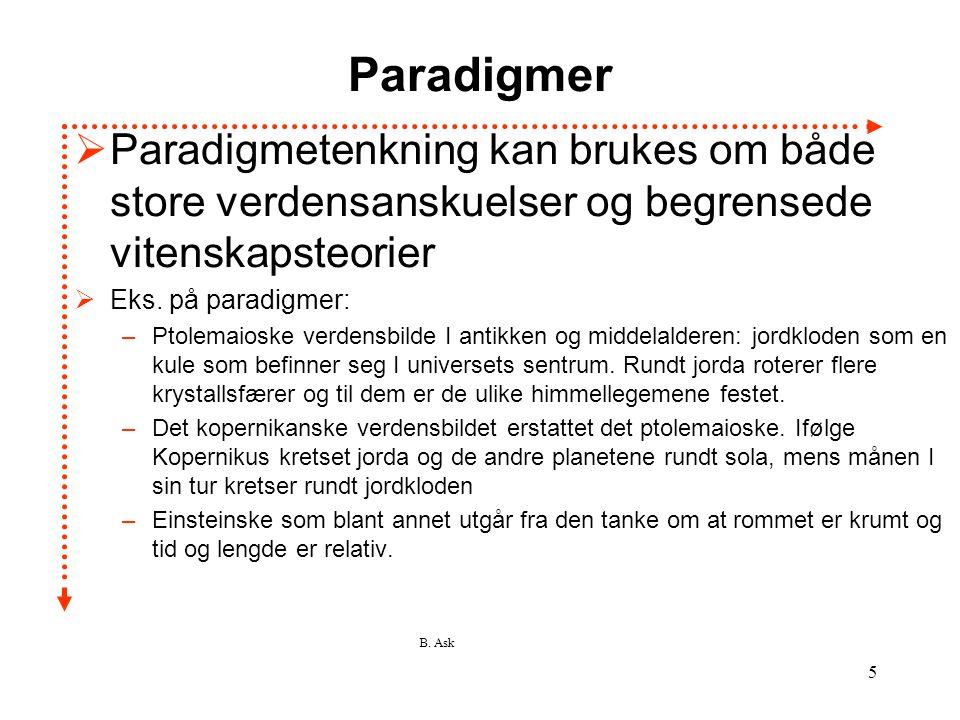 Paradigmer Paradigmetenkning kan brukes om både store verdensanskuelser og begrensede vitenskapsteorier.