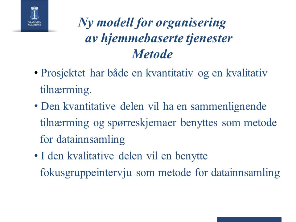 Ny modell for organisering av hjemmebaserte tjenester Metode