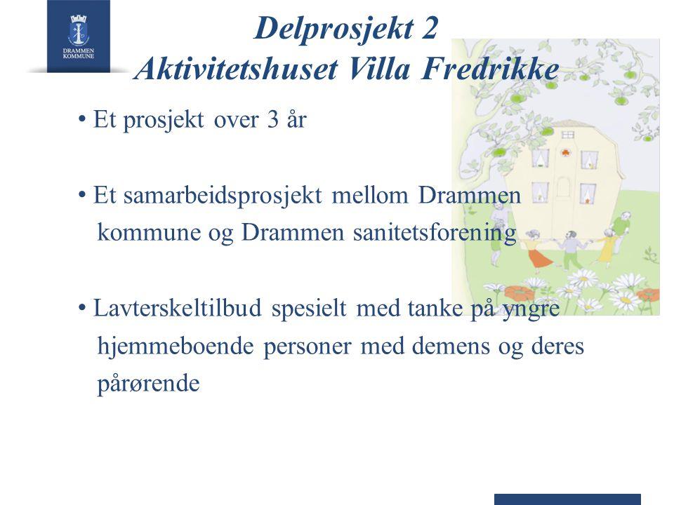 Delprosjekt 2 Aktivitetshuset Villa Fredrikke