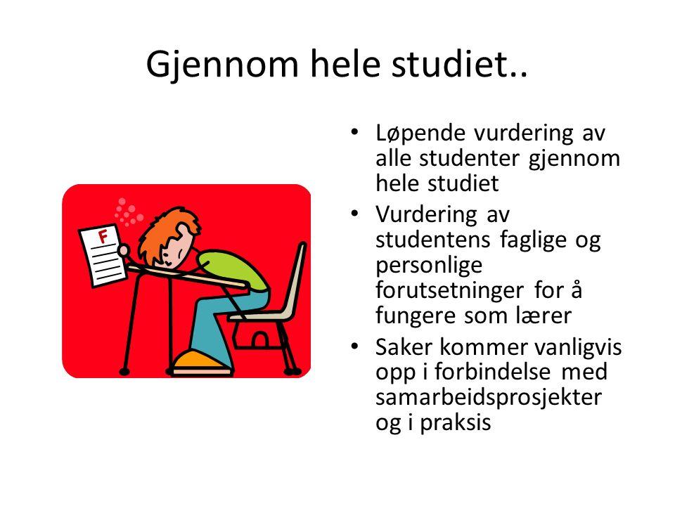Gjennom hele studiet.. Løpende vurdering av alle studenter gjennom hele studiet.