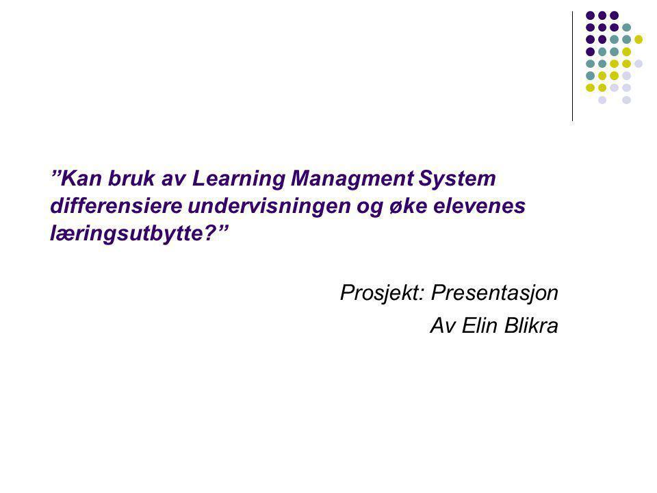 Prosjekt: Presentasjon Av Elin Blikra