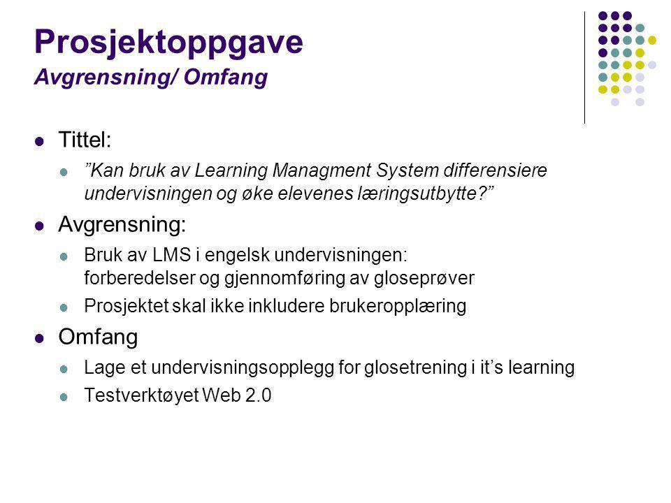 Prosjektoppgave Avgrensning/ Omfang
