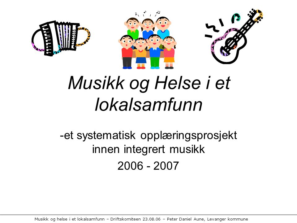 Musikk og Helse i et lokalsamfunn