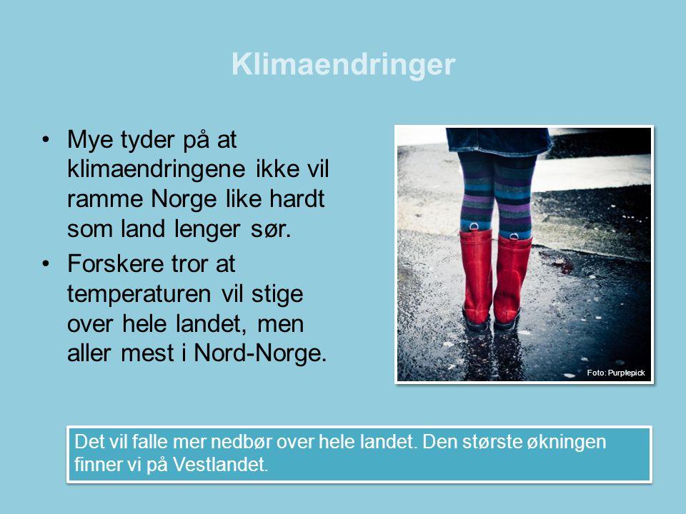 Klimaendringer Mye tyder på at klimaendringene ikke vil ramme Norge like hardt som land lenger sør.