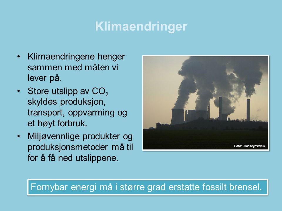 Klimaendringer Klimaendringene henger sammen med måten vi lever på.