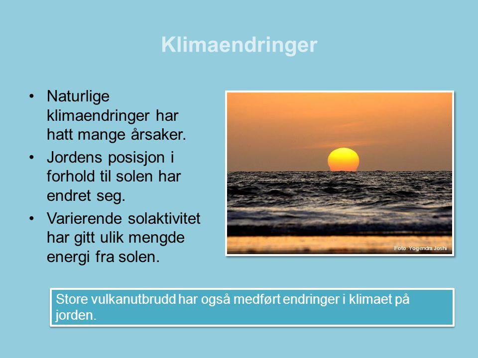 Klimaendringer Naturlige klimaendringer har hatt mange årsaker.