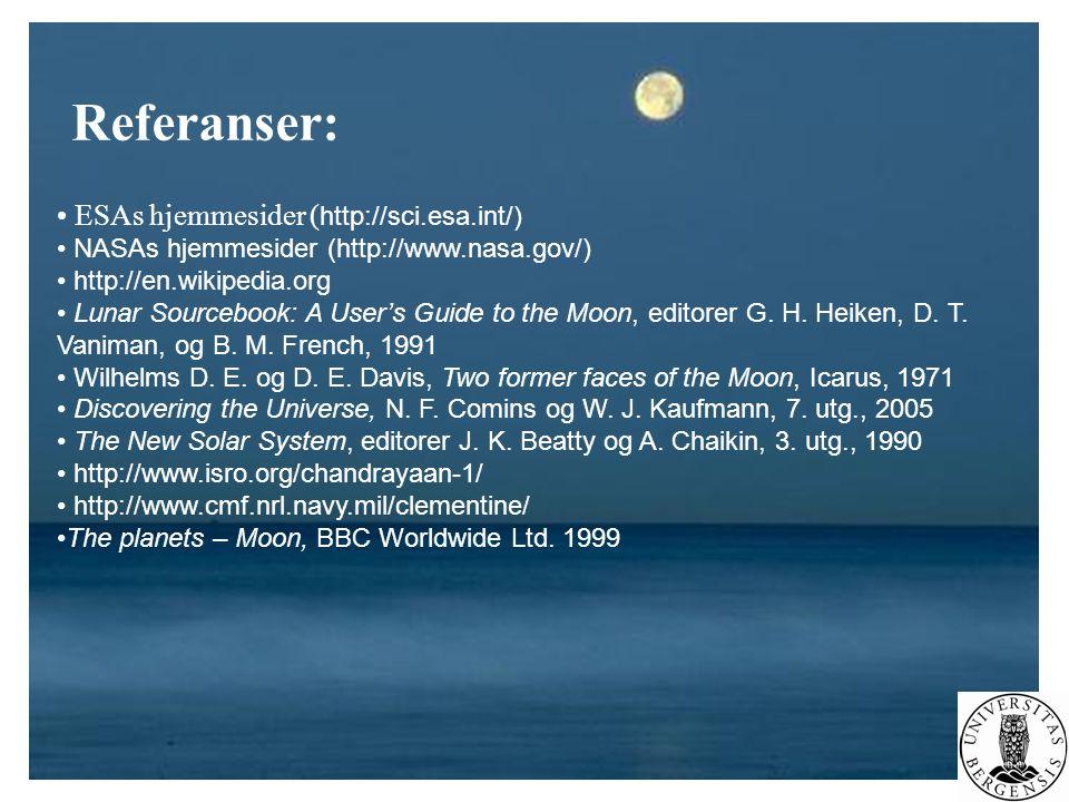 Referanser: ESAs hjemmesider (http://sci.esa.int/)