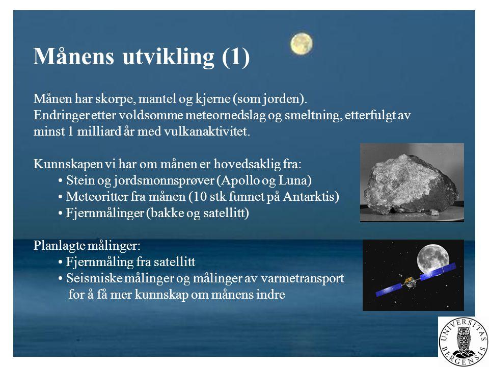 Månens utvikling (1) Månen har skorpe, mantel og kjerne (som jorden).