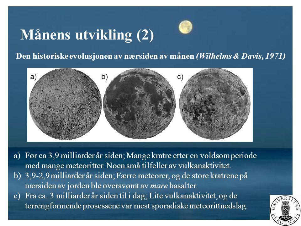 Månens utvikling (2) Den historiske evolusjonen av nærsiden av månen (Wilhelms & Davis, 1971) a) b)