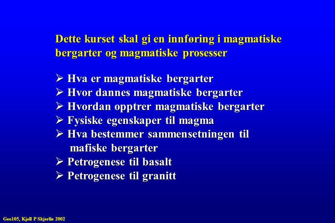  Hva er magmatiske bergarter  Hvor dannes magmatiske bergarter