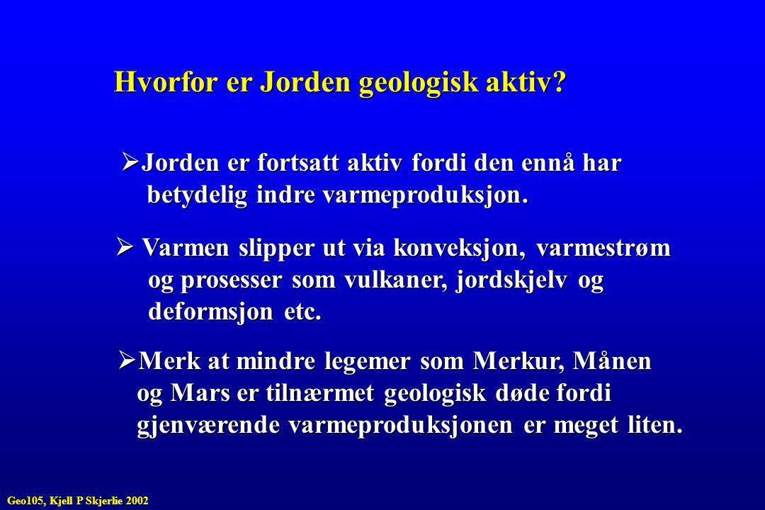 Hvorfor er Jorden geologisk aktiv