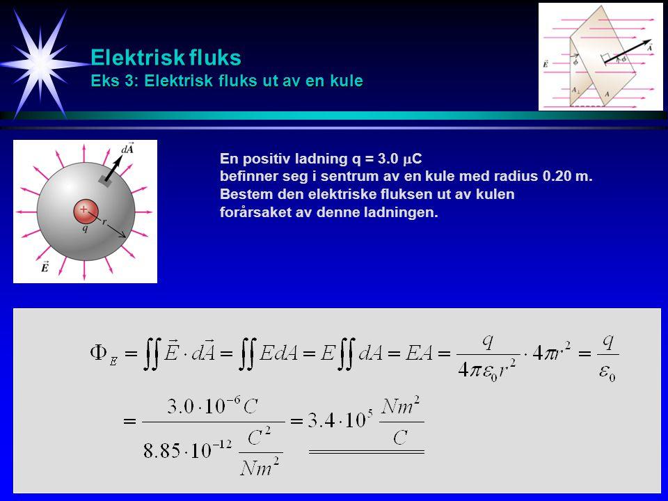 Elektrisk fluks Eks 3: Elektrisk fluks ut av en kule