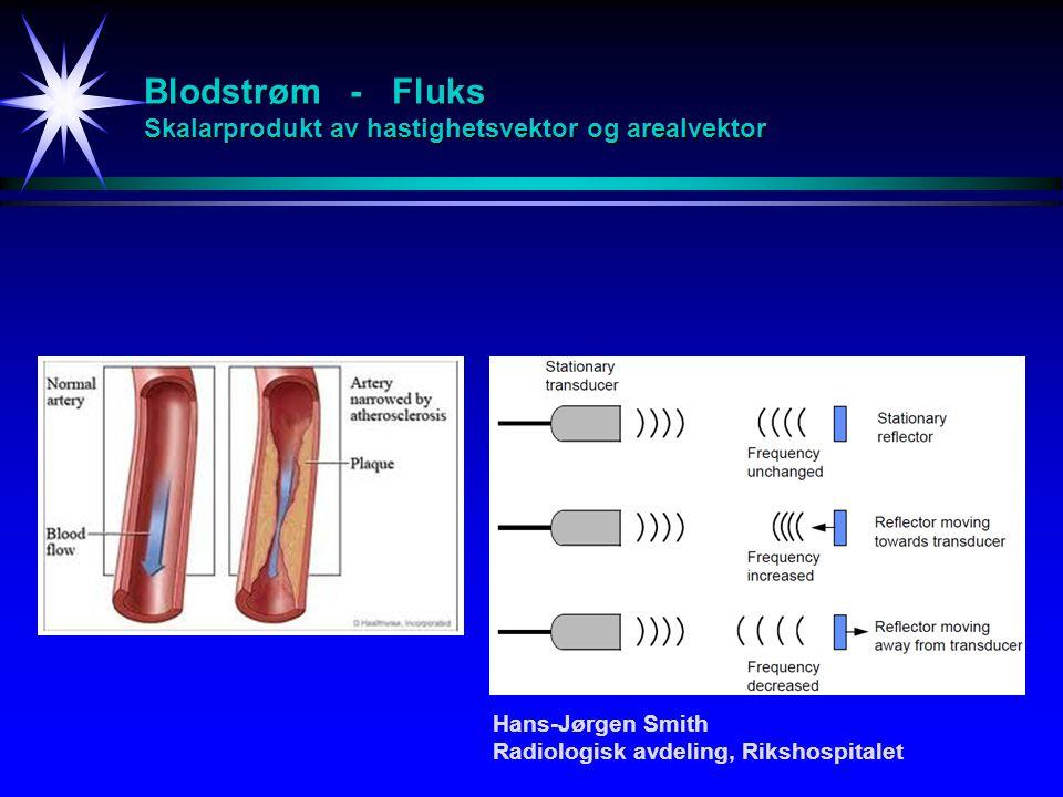 Blodstrøm - Fluks Skalarprodukt av hastighetsvektor og arealvektor