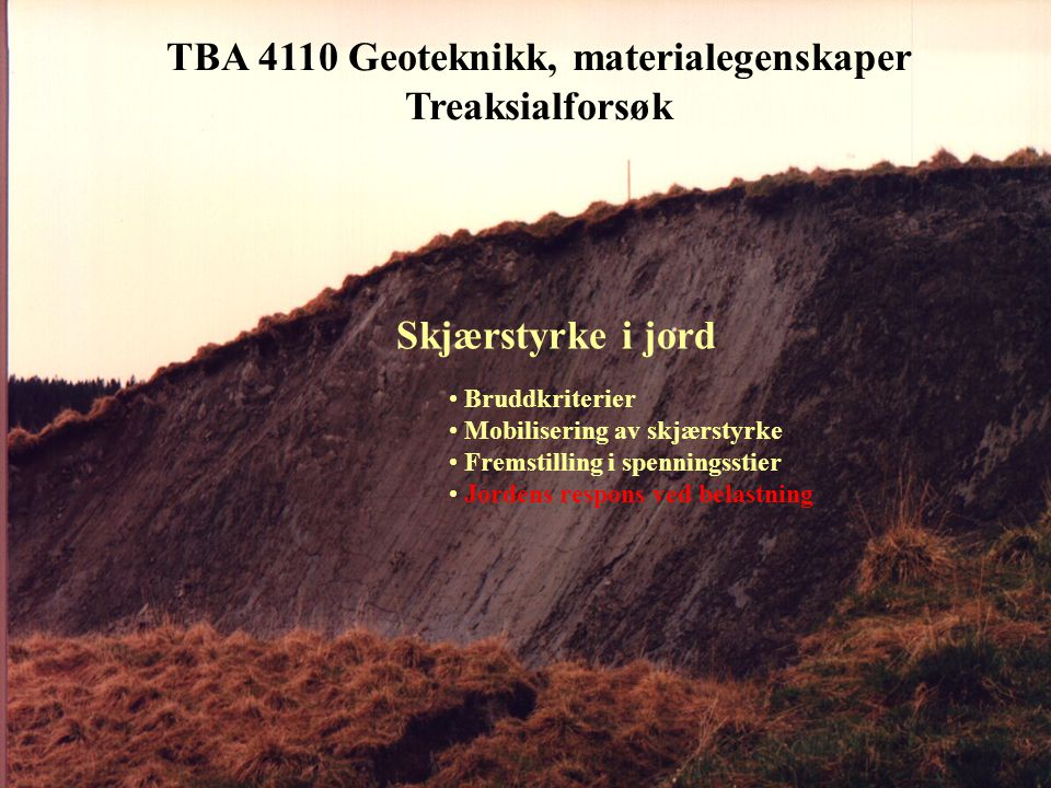 TBA 4110 Geoteknikk, materialegenskaper Treaksialforsøk