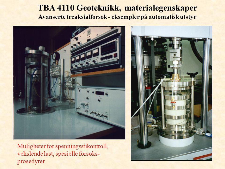 TBA 4110 Geoteknikk, materialegenskaper Avanserte treaksialforsøk - eksempler på automatisk utstyr