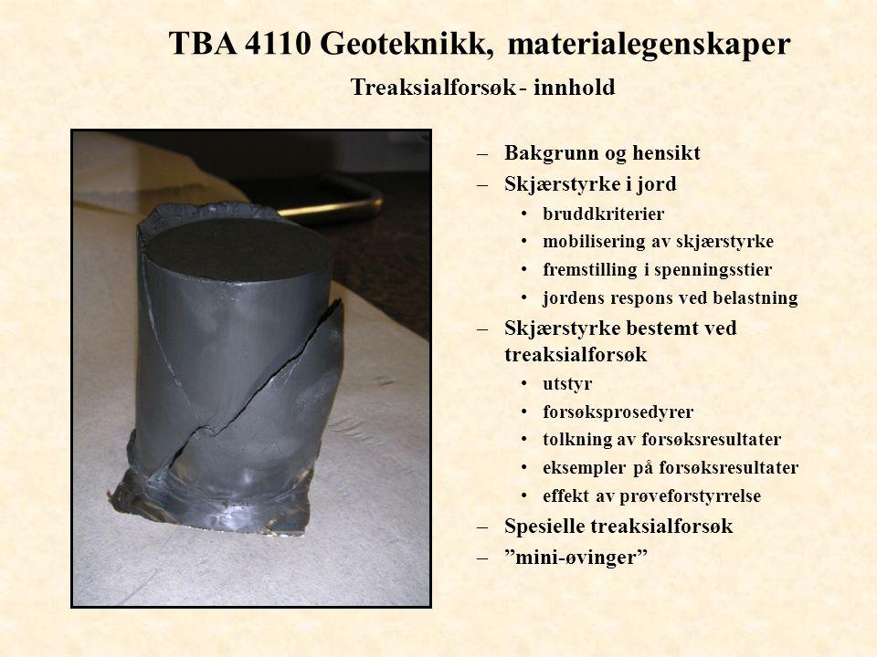 TBA 4110 Geoteknikk, materialegenskaper Treaksialforsøk - innhold
