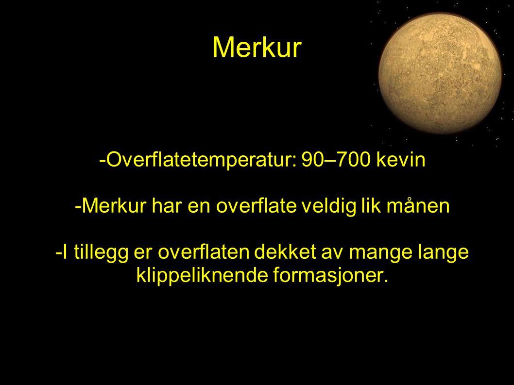 Merkur -Overflatetemperatur: 90–700 kevin