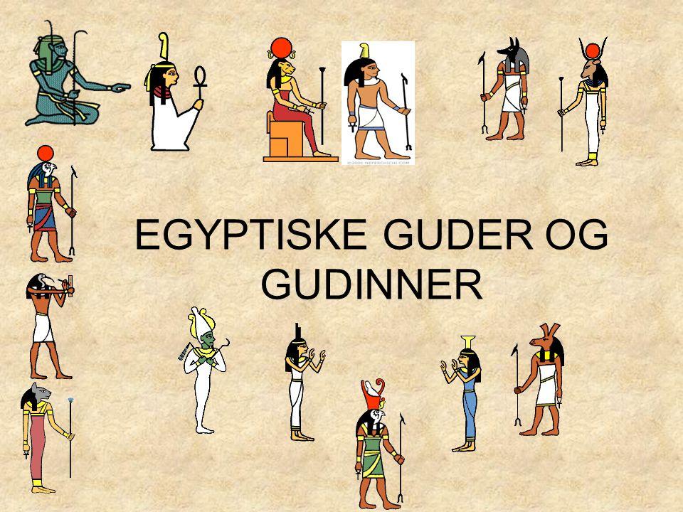 EGYPTISKE GUDER OG GUDINNER