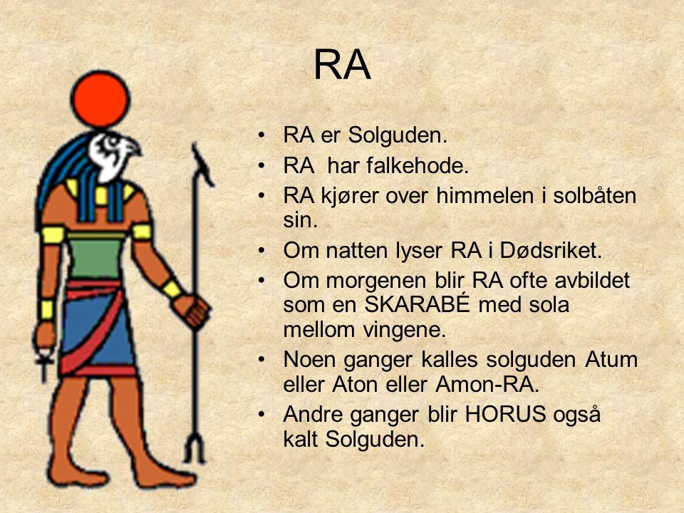 RA RA er Solguden. RA har falkehode.