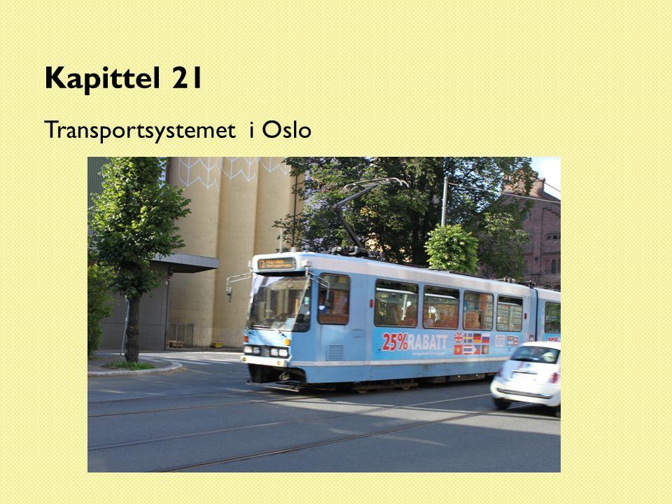 Kapittel 21 Transportsystemet i Oslo