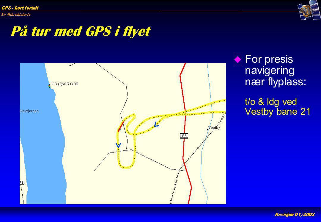 På tur med GPS i flyet For presis navigering nær flyplass: t/o & ldg ved Vestby bane 21