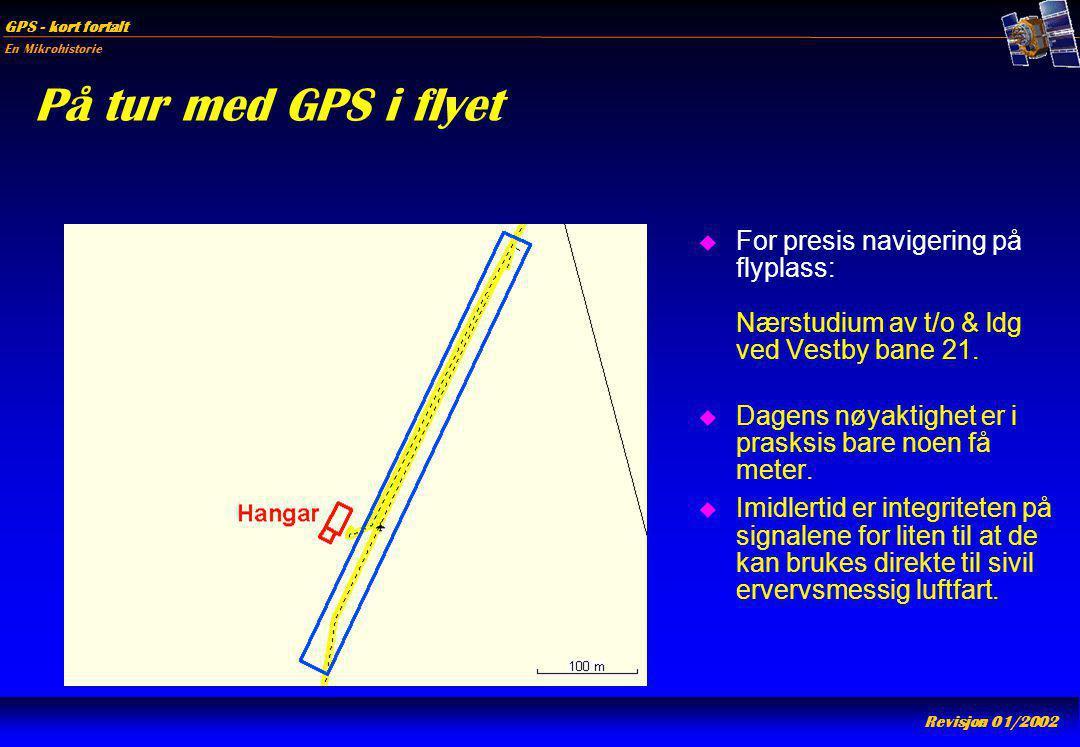 På tur med GPS i flyet For presis navigering på flyplass: Nærstudium av t/o & ldg ved Vestby bane 21.