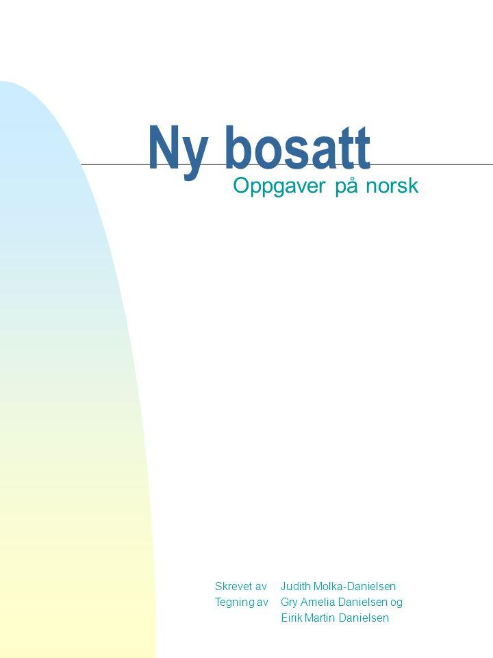 Ny bosatt Oppgaver på norsk