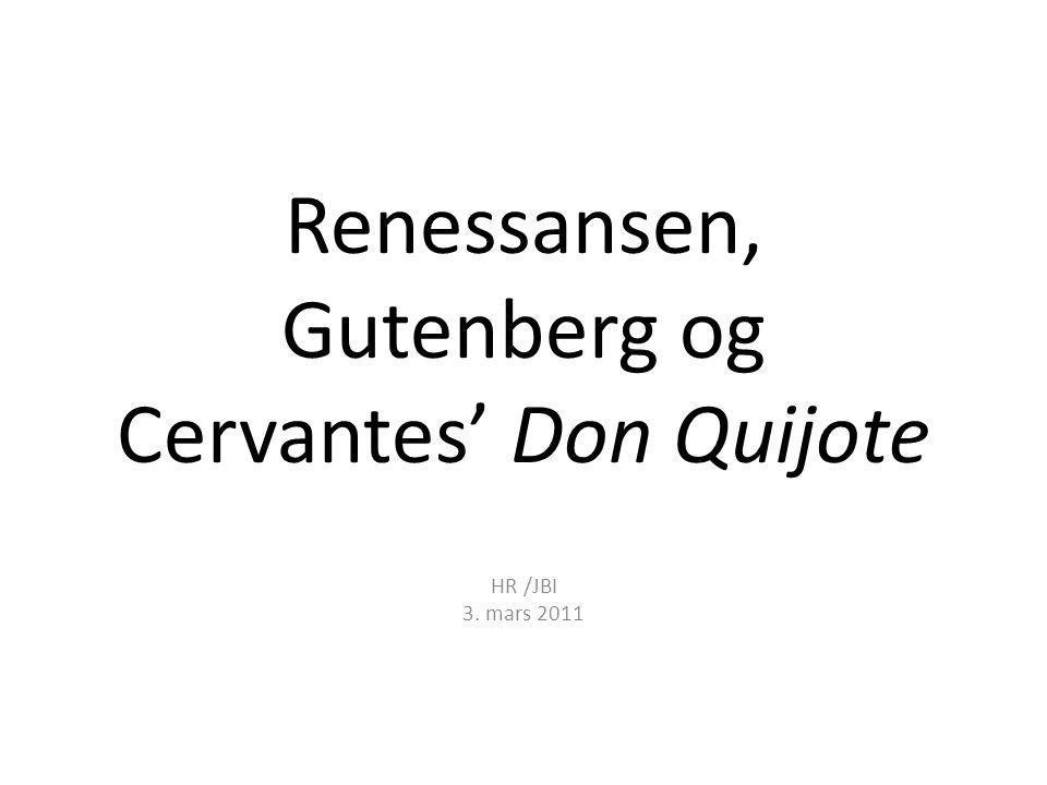 Renessansen, Gutenberg og Cervantes' Don Quijote