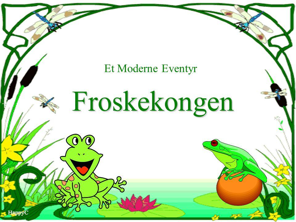 Et Moderne Eventyr Froskekongen HappyC