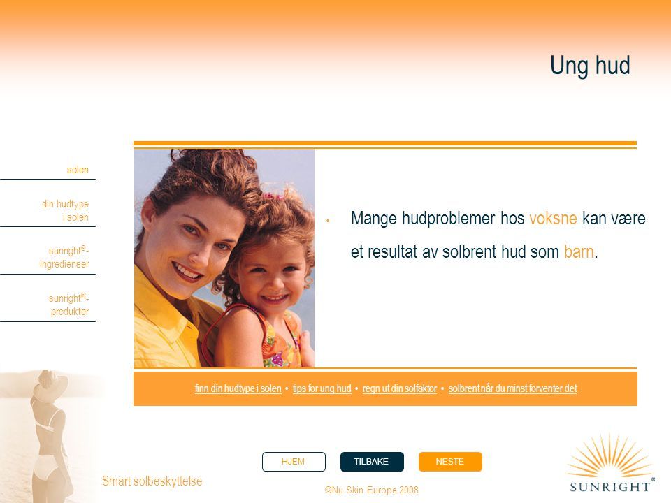 Ung hud Mange hudproblemer hos voksne kan være et resultat av solbrent hud som barn.