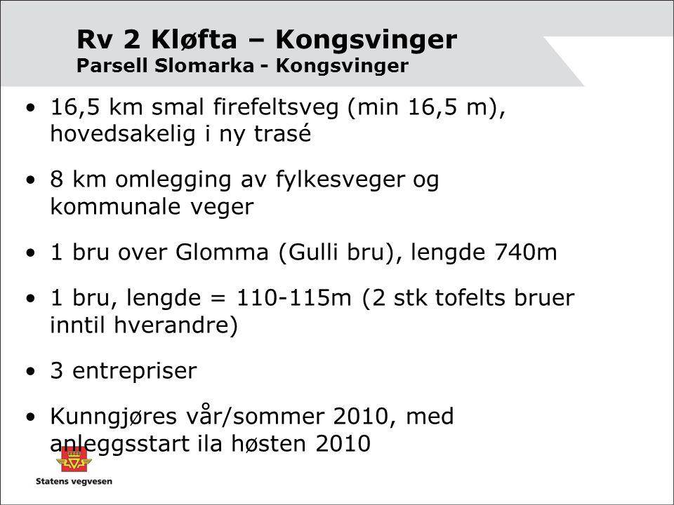 Rv 2 Kløfta – Kongsvinger Parsell Slomarka - Kongsvinger