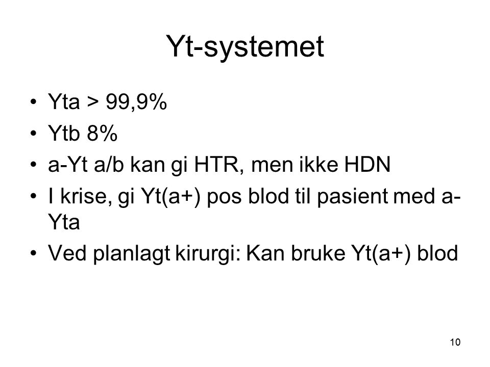 Yt-systemet Yta > 99,9% Ytb 8% a-Yt a/b kan gi HTR, men ikke HDN