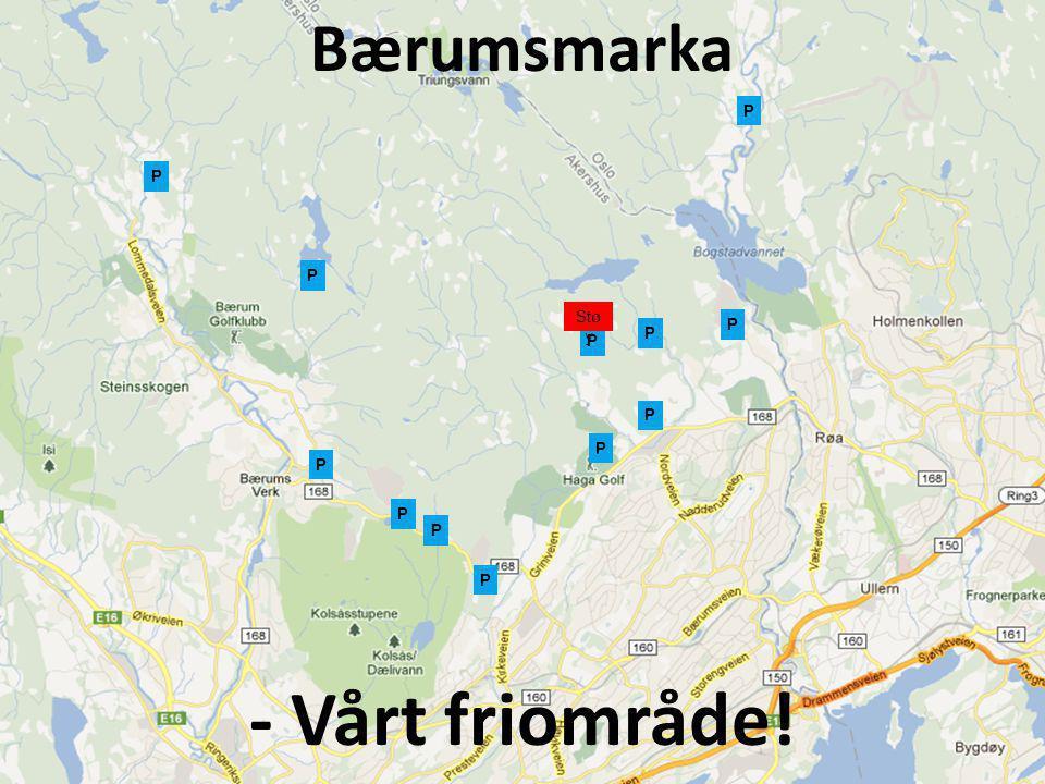 Bærumsmarka P P P Støy P P P P P P P P P - Vårt friområde!