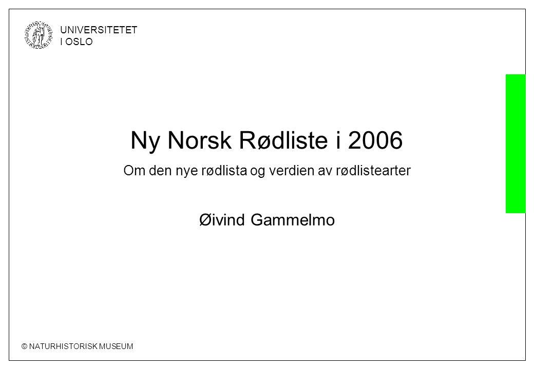 Ny Norsk Rødliste i 2006 Om den nye rødlista og verdien av rødlistearter